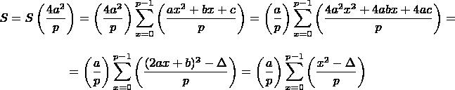 $$S=S \left(\dfrac{4a^2}{p}\right)=\left(\dfrac{4a^2}{p}\right)\sum \limits_{x=0}^{p-1}\left(\dfrac{ax^2+bx+c}{p}\right)=\left(\dfrac{a}{p}\right)\sum \limits_{x=0}^{p-1}\left(\dfrac{4a^2x^2+4abx+4ac}{p}\right)=$$$$=\left(\dfrac{a}{p}\right)\sum \limits_{x=0}^{p-1}\left(\dfrac{(2ax+b)^2-\Delta}{p}\right)=\left(\dfrac{a}{p}\right)\sum \limits_{x=0}^{p-1}\left(\dfrac{x^2-\Delta}{p}\right)$$