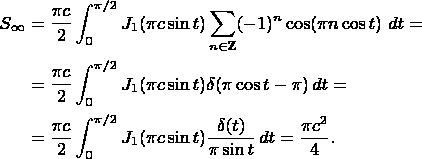 \begin{align} S_\infty&=\frac{\pi c}{2}\int_0^{\pi/2} J_1(\pi c\sin t) \sum_{n\in\mathbb{Z}} (-1)^n\cos(\pi n\cos t)\,\,dt={} \nonumber\\ &{}=\frac{\pi c}{2}\int_0^{\pi/2} J_1(\pi c\sin t) \delta(\pi\cos t-\pi)\,dt={} \nonumber\\ &{}=\frac{\pi c}{2}\int_0^{\pi/2} J_1(\pi c\sin t) \frac{\delta(t)}{\pi\sin t}\,dt=\frac{\pi c^2}{4}. \nonumber \end{align}